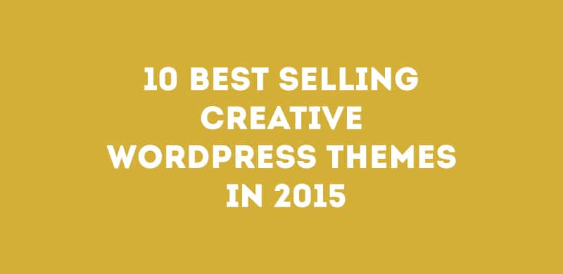 10 Best Selling Creative WordPress themes in 2015
