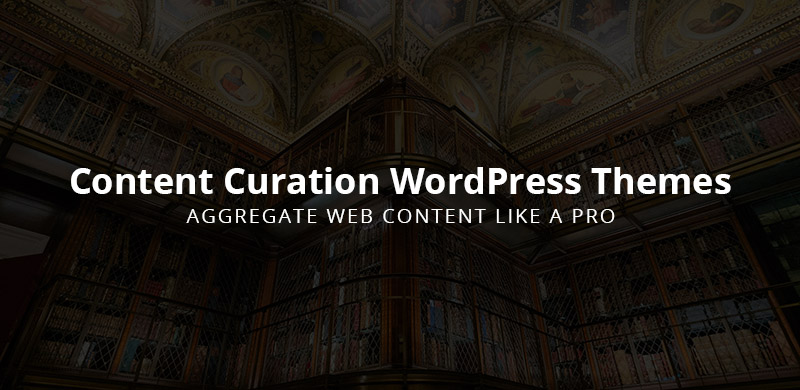 9 Best Content Curation WordPress Themes 2019